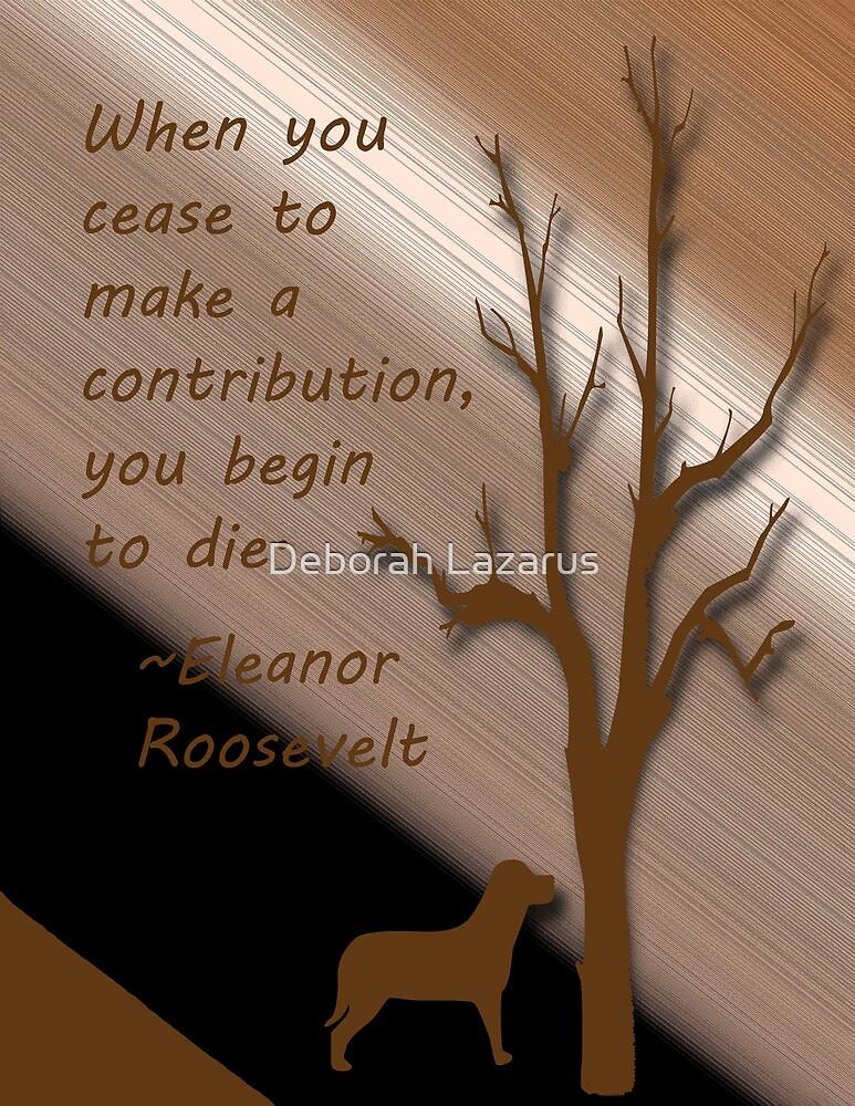 Eleanor Roosevelt quote by Deborah Lazarus
