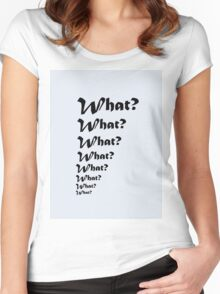 What? Women's Fitted Scoop T-Shirt