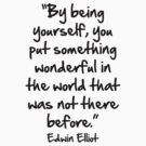 """by being yourself you put something wonderful in the world that was not there before"" by Cyndiee Ejanda"