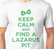 Keep Calm and Find a Lazarus Pit (GL) Unisex T-Shirt