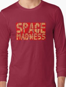 SpAcE mAdNeSs Long Sleeve T-Shirt
