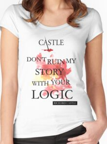 """Don't Ruin My Story With Your Logic"" - Richard Castle Women's Fitted Scoop T-Shirt"