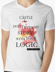 """""""Don't Ruin My Story With Your Logic"""" - Richard Castle Mens V-Neck T-Shirt"""
