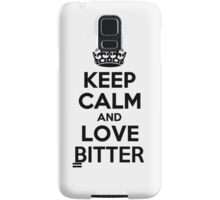 Keep Calm and Love BITTER Samsung Galaxy Case/Skin