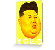 World best YOLO , Kim Jong un Greeting Card
