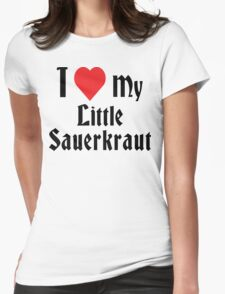 I Love My Little Sauerkraut Womens Fitted T-Shirt