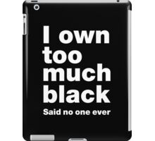 Too much black iPad Case/Skin