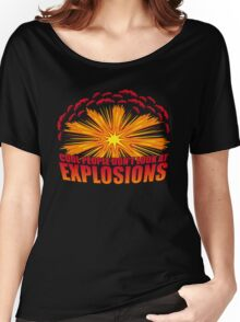 Don't Look at Explosions Women's Relaxed Fit T-Shirt