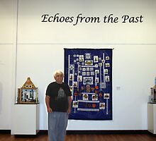 """""""Echoes from the Past"""" ~ hopefully next exhibited in Bonegilla. by Ozcloggie"""