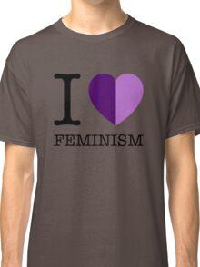 I LOVE FEMINISM Classic T-Shirt