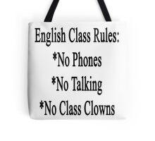 English Class Rules No Phones No Talking No Class Clowns  Tote Bag
