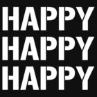 Happy Happy Happy by protos