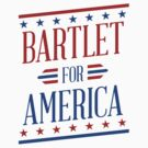 Bartlet For America  by Sam K