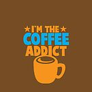 I&#x27;m the COFFEE ADDICT with coffee mug and stars by jazzydevil