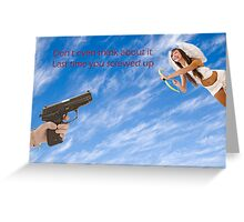 gun is being pointed at Cupid (Greek Eros)  Greeting Card