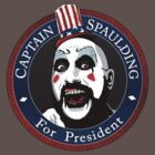 Captain Spaulding For President by Ngandeyar