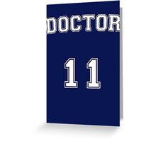 Doctor # 11 Greeting Card