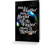 Harder, Better, Faster, Stronger Greeting Card