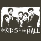 The Kids In The Hall by misoramen