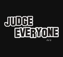 Judge Everything by notamused