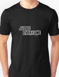 Judge Everything Unisex T-Shirt