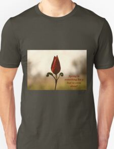 Spring is something for a bud to crow about. T-Shirt