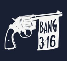 Bang 3:16 (for dark shirts) by Bob Buel