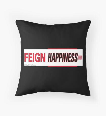 Feign Happiness Throw Pillow