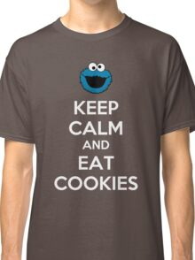 Keep Calm And Eat Cookies Classic T-Shirt