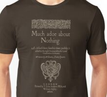 Shakespeare, Much adoe about nothing. Dark clothes version Unisex T-Shirt