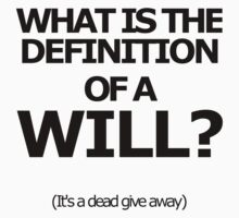 What is the definition of a will? by FOEMerch