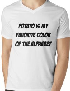 Potato is my favorite color of the alphabet Mens V-Neck T-Shirt
