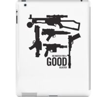 No match for a good blaster iPad Case/Skin