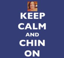 Keep Calm and Chin On by blakethewizz