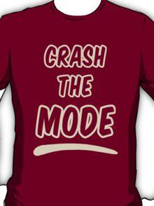 Crash the Mode - Version 2 T-Shirt