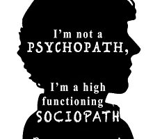 I'm a high functioning sociopath by matabela