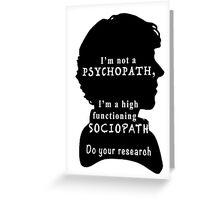I'm a high functioning sociopath Greeting Card
