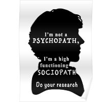 I'm a high functioning sociopath Poster