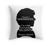 I'm a high functioning sociopath Throw Pillow