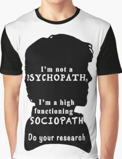 I'm a high functioning sociopath Graphic T-Shirt