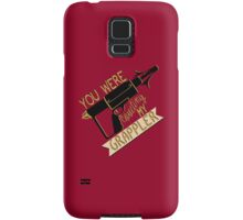 You were coveting my grappler! Samsung Galaxy Case/Skin