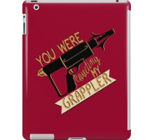 You were coveting my grappler! iPad Case/Skin