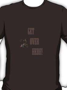 GET OVER HERE! Mortal T-Shirt