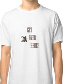GET OVER HERE! Mortal Classic T-Shirt