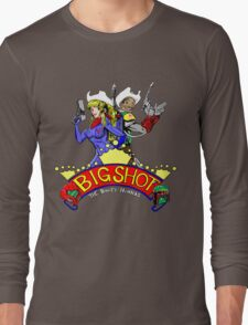 Big Shot Bounty Hunters Long Sleeve T-Shirt
