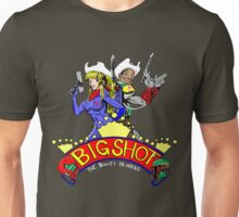 Big Shot Bounty Hunters Unisex T-Shirt