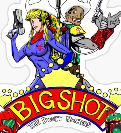 Big Shot Bounty Hunters Sticker