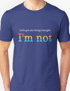 Let's Get One Thing Straight: I'm Not (Pan Pride) T-Shirt