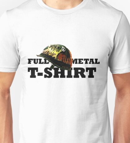 FULL METAL T-SHIRT Unisex T-Shirt