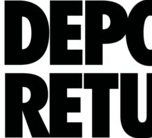NO DEPOSIT NO RETURN - Alternate Sticker